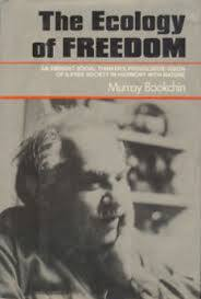 """The Ecology of Freedom"" (M. Bookchin) - Summer Reading Group"